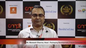 Mr. Maneesh Sharma, Head - Packaging Development, Future Consumer Ltd.