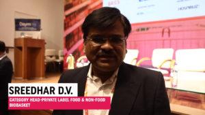 Mr. Sreedhar D.V., Category Head - Private Label Food & Non-Food, bigbasket