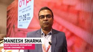 Mr. Maneesh Sharma, Head-Packaging Development, Future Consumer Ltd.