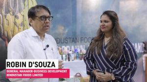 Mr. Robin D'Souza, General Manager - Business Development, Hindustan Foods Ltd.
